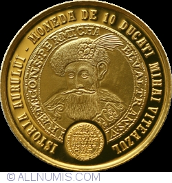 Image #2 of 10 Lei 2018 - History of gold - the 10 ducat coin Michael the Brave