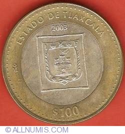 Image #2 of 100 Pesos 2003 - Tlaxcala - 180th Anniversary of Federation